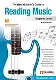 The Bass Guitarist's Guide to Reading Music: Beginner (Bass Essentials Series)