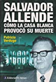 img - for Salvador Allende Como La Casa Blanca Provoco Su Muerte (Spanish Edition) book / textbook / text book