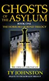 Ghosts of the Asylum: Book I of The Horrors of Bond Trilogy