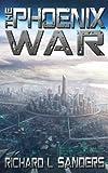 The Phoenix War (The Phoenix Conspiracy Series Book 4)