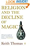 Religion and the Decline of Magic: St...