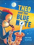 Theo and the Blue Note (0670061379) by Kuper, Peter