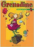 echange, troc Marie-Laure Poletti, Clélia Paccagnino - Grenadine : Tome 2, Méthode de français pour les enfans, Livre de l'élève