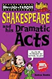 William Shakespeare and his Dramatic Acts (Horribly Famous)