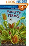 Hungry Plants (Step-into-Reading, Step 4)