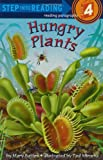 Mary Batten Hungry Plants (Step Into Reading - Level 4)