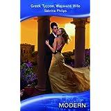 Greek Tycoon, Wayward Wife (Mills & Boon Modern)by Sabrina Philips