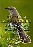 Robert Crayola To Kill a Mockingbird: A Reader's Guide to the Harper Lee Novel