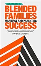 The Secret to Blended Families Marriage and Parenting Success