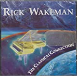 Classical Connection 1 by Wakeman, Rick (1995-05-16)
