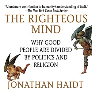 The Righteous Mind: Why Good People Are Divided by Politics and Religion book cover