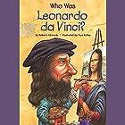 Who Was Leonardo da Vinci? Hörbuch von Roberta Edwards Gesprochen von: Kevin Pariseau