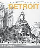 Forgotten Landmarks of Detroit (Lost)