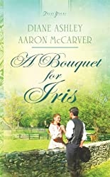 A Bouquet for Iris (Truly Yours Digital Editions)