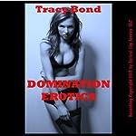 Domination Erotica: Five Hardcore BDSM Erotica Stories | Tracy Bond