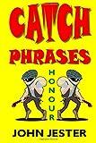 Catch Phrases