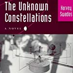 The Unknown Constellations: A Novel | Harvey Swados