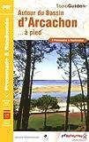 echange, troc FFRandonnée - Autours du Bassin d'Arcachon à pied : 6 promenades et randonnées