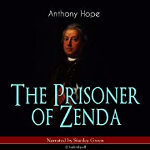 The Prisoner of Zenda (Zenda 1) Audiobook by Anthony Hope Narrated by Stanley Green