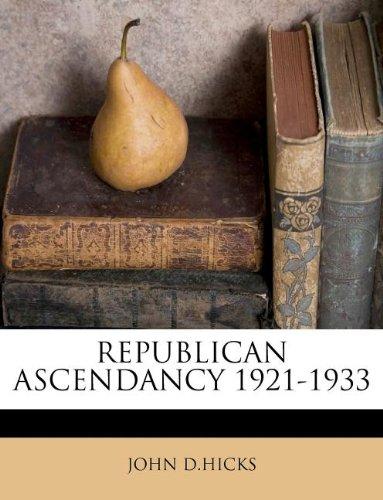 REPUBLICAN ASCENDANCY 1921-1933