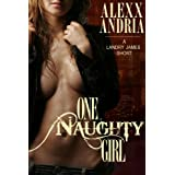 One Naughty Girl (A Landry James Short) ~ Alexx Andria