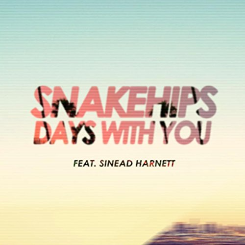 Snakehips Feat. Sinead Harnett-Days With You-WEB-2014-SPANK Download