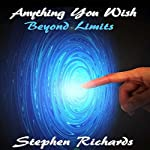 Anything You Wish: Beyond Limits | Stephen Richards