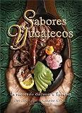 Sabores Yucatecos, Un Recorrido Culinario a Yucatán