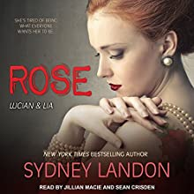 Rose: Lucian & Lia Series, Book 4 Audiobook by Sydney Landon Narrated by Sean Crisden, Jillian Macie