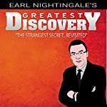 Earl Nightingale's Greatest Discovery: The Strangest Secret...Revisited | Earl Nightingale