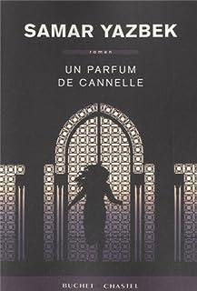 Un parfum de cannelle : roman, Yazbek, Samar