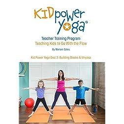 Kid Power Yoga Disc 2: Building Blocks & Vinyasa