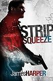 Strip Squeeze (Evan Buckley Thrillers Book 2)