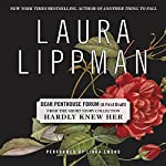 Dear Penthouse Forum (A First Draft): A Short Story from 'Hardly Knew Her' | Laura Lippman