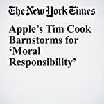 Apple's Tim Cook Barnstorms for 'Moral Responsibility' | Andrew Ross Sorkin