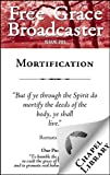 img - for Free Grace Broadcaster - Issue 201 - Mortification book / textbook / text book