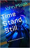 img - for Time Stand Still: (Book 1 in the Darren Camponi Mystery Series) (Darren Camponi Detective Series) book / textbook / text book