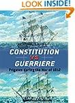 Constitution vs Guerriere: Frigates d...