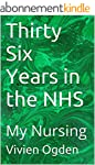 Thirty Six Years in the NHS: My Nursi...