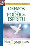 Oremos En El Poder Del Espiritu/lets Pray in the Power of the Spirit (Spanish Edition) (0789911868) by Anderson, Neil T.