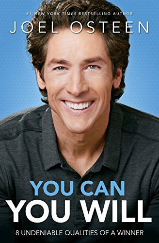 Joel Osteen - You Can, You Will: 8 Undeniable Qualities of a Winner