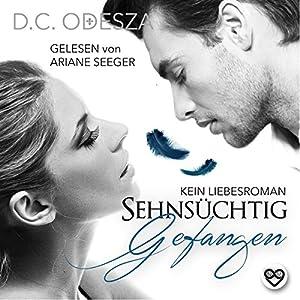 Sehnsüchtig - Gefangen: Kein Liebesroman (Sehnsüchtig 2) Hörbuch
