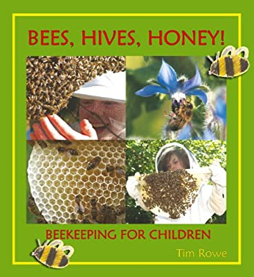 Bees, Hives, Honey!: Beekeeping for Children