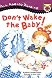 Don't Wake the Baby! (All Aboard Reading)