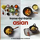 Asian: A Visual Step-by-step Cookbook (Frame By Frame)