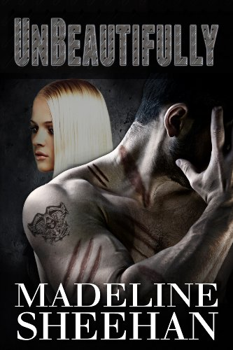 Unbeautifully (Undeniable) by Madeline Sheehan