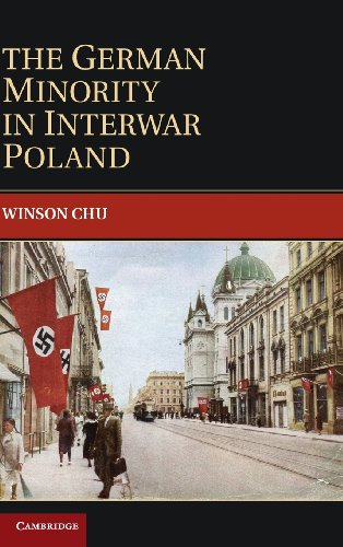 The German Minority in Interwar Poland (Publications of the German Historical Institute)
