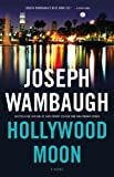 Hollywood Moon: A Novel (Hollywood Station) (0316045187) by Wambaugh, Joseph