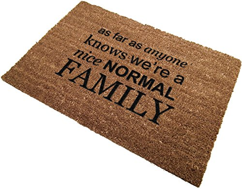 Classic Coir Funny Mat - As far as anyone knows we're a nice normal family 2' x 3'