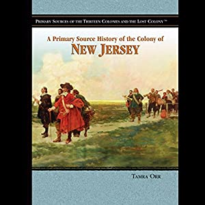 A Primary Source History of the Colony of New Jersey Audiobook